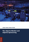 Julian Heinz Anton Ströh - The eSports Market and eSports Sponsoring