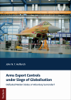 John N. T. Helferich - Arms Export Controls under Siege of Globalisation